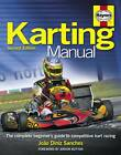 The Karting Manual: The Complete Beginner's Guide to Competitive Kart Racing by Joao Diniz Sanches (Hardback, 2011)