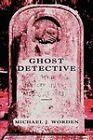 Ghost Detective by Michael J Worden (Paperback / softback, 2009)