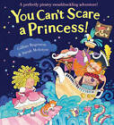 You Can't Scare a Princess! by Gillian Rogerson (Paperback, 2011)