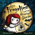 Fragoline and the Mignight Dream by Clemency Pearce (Hardback, 2011)