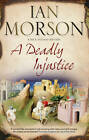 A Deadly Injustice by Ian Morson (Hardback, 2011)
