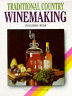 Traditional Country Winemaking: Including Mead by Ann Turner, Paul Turner (Paperback, 1996)