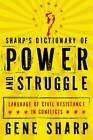 Sharp's Dictionary of Power and Struggle: Language of Civil Resistance in Conflicts by Sir Adam Roberts, Gene Sharp (Paperback, 2011)