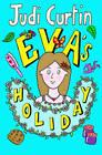 Eva's Holiday by Judi Curtin (Paperback, 2011)