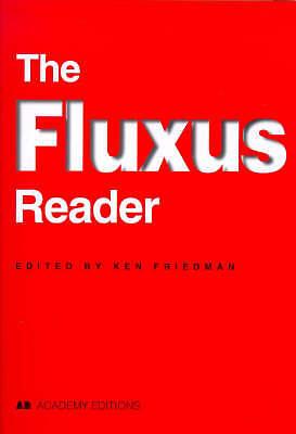 The Fluxus Reader by Edited by: Ken Friedman