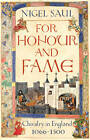 For Honour and Fame: Chivalry in England, 1066-1500 by Nigel Saul (Paperback, 2012)
