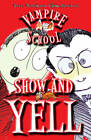 Vampire School: Show and Yell by Peter Bently (Paperback, 2011)