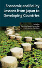 Economic and Policy Lessons from Japan to Developing Countries by Palgrave Macmillan (Hardback, 2011)