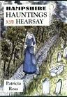 Hampshire Hauntings and Hearsay by Patricia Ross (Paperback, 1998)