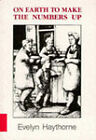 On Earth to Make the Numbers Up by Yorkshire Art Circus, Evelyn Haythorne (Paperback, 1991)