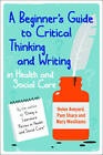 A Beginner's Guide to Critical Thinking and Writing in Health and Social Care by Mary Wooliams, Pam Sharp, Helen Aveyard (Paperback, 2011)