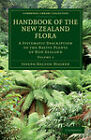 Handbook of the New Zealand Flora: A Systematic Description of the Native Plants of New Zealand and the Chatham, Kermadec's, Lord Auckland's, Campbell's, and Macquarrie's Islands by Joseph Dalton Hooker (Paperback, 2011)