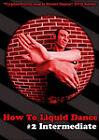 How to Liquid Dance, Vol. 2: Intermediate (DVD, 2011)