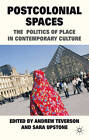 Postcolonial Spaces: The Politics of Place in Contemporary Culture by Palgrave Macmillan (Hardback, 2011)