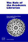 The Role of the Academic Librarian by Edward Gray, Anne Langley, K. T. L. Vaughan (Paperback, 2003)