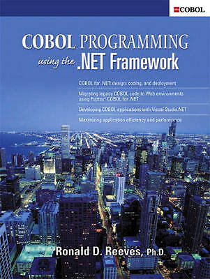 COBOL Programming Using the .NET Framework by Reeves, Ronald D.