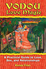 Vodou Love Magic: A Practical Guide to Love, Sex, and Relationships by Kenaz Filan (Paperback, 2009)