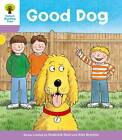 Oxford Reading Tree Level 1+: More First Sentences C: Good Dog by Roderick Hunt, Gill Howell (Paperback, 2011)