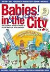 Babies in the City: A Parents Guide to Surviving in Manchester 0-5 Years by Babies in the City Limited (Paperback, 2009)