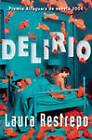 Delirio by Laura Restrepo (Paperback, 2005)