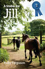 A Stable for Jill by Ruby Ferguson (Paperback, 2009)