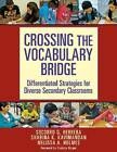 Crossing the Vocabulary Bridge: Differentiated Strategies for Diverse Secondary Classrooms by Melissa A. Holmes, Shabina K. Kavimandan, Socorro G. Herrera (Paperback, 2011)
