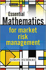 Essential Mathematics for Market Risk Management by Simon Hubbert (Hardback, 2011)