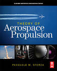 Theory of Aerospace Propulsion by Pasquale M. Sforza (Paperback, 2011)