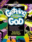 Getting to Know God by Sheila Seifert, Beth Naylor (Paperback, 2012)