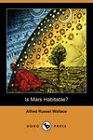 Is Mars Habitable? (Dodo Press) by Alfred Russel Wallace (Paperback, 2007)