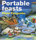 Portable Feasts by Clare Ferguson (Paperback, 2002)