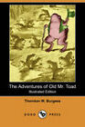 The Adventures of Old Mr. Toad (Illustrated Edition) (Dodo Press) by Thornton W. Burgess (Paperback, 2007)