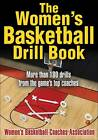 The Women's Basketball Drill Book by Women's Basketball Coaches Association (Paperback, 2007)