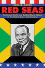 Red Seas: Ferdinand Smith and Radical Black Sailors in the United States and Jamaica by Gerald Horne (Paperback, 2009)