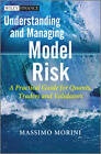 Understanding and Managing Model Risk: A Practical Guide for Quants, Traders and Validators by Massimo Morini (Hardback, 2011)