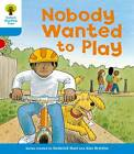 Oxford Reading Tree: Level 3: Stories: Nobody Wanted to Play by Roderick Hunt, Gill Howell (Paperback, 2011)