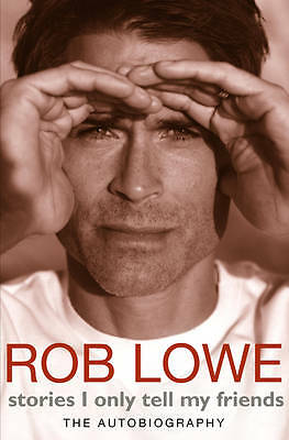 Stories I Only Tell My Friends by Rob Lowe (Paperback, 2011)GREEN