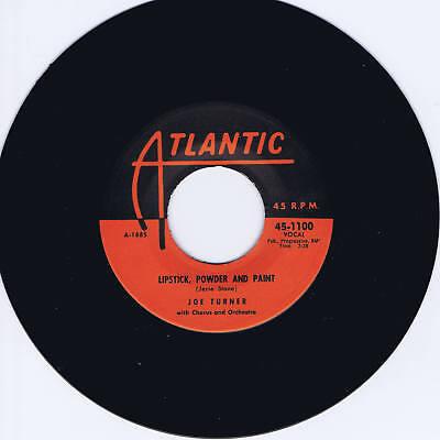 JOE TURNER - LIPSTICK POWDER & PAINT / ROCK A WHILE - GREAT R&B SAX JIVER -REPRO
