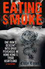 Eating Smoke: One Man's Descent into Drug Psychosis in Hong Kong's Triad Heartland by Chris Thrall (Paperback, 2011)