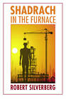 Shadrach in the Furnace by Robert Silverberg (Paperback, 2008)