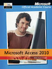 Exam 77-885 Microsoft Access 2010 by Microsoft Official Academic Course (Paperback, 2011)