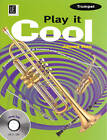 Play it Cool - Trumpet: 10 Easy Pieces for Trumpet with CD Accompaniment by James Rae (Mixed media product, 2011)