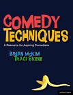 Comedy Techniques: An Introduction for Aspiring Comedians by Traci Skene, Michael Powell, Brian McKim (Paperback, 2011)