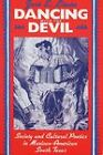 Dancing with the Devil: Society and Cultural Poetics in Mexican-American South Texas by Jose Eduardo Limon (Paperback, 1994)