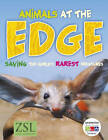 Animals at the Edge: Saving the World's Rarest Creatures by Marilyn Baillie, Jonathan E. M. Baillie (Paperback, 2011)
