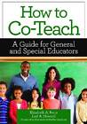 How to Co-Teach: A Guide for General and Special Educators by Lori A. Howard, Elizabeth A. Potts (Paperback, 2011)