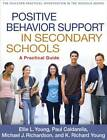 Positive Behavior Support in Secondary Schools: A Practical Guide by Ellie L. Young, K. Richard Young, Paul Caldarella, Michael J. Richardson (Paperback, 2011)