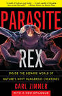 Parasite Rex: Inside the Bizarre World of Nature's Most Dangerous Creatures by Carl Zimmer (Paperback, 2002)
