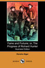 Fame and Fortune; or, The Progress of Richard Hunter (Illustrated Edition) (Dodo Press) by Horatio Alger (Paperback, 2007)