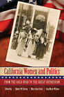 California Women and Politics: From the Gold Rush to the Great Depression by University of Nebraska Press (Paperback, 2011)